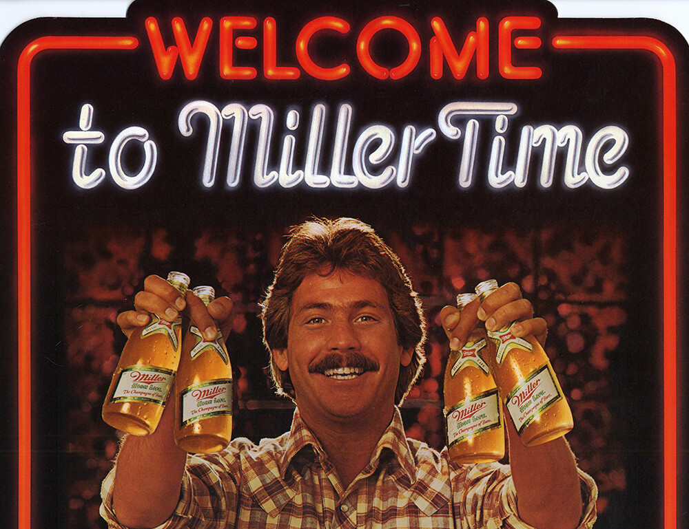 "Poster with slogan ""Welcome to Miller Time"""