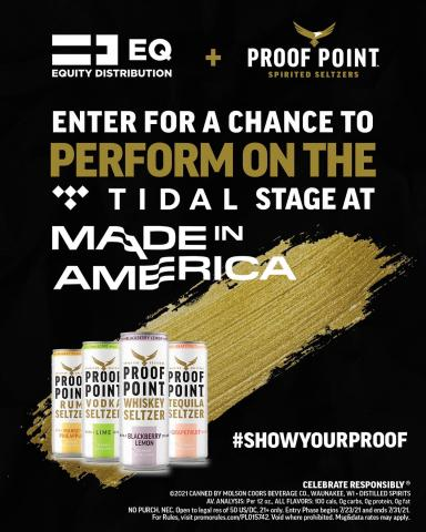 Share one of your realest songs for a chance to perform at Made in America! To enter, follow us and post a video of you performing an original song using #ProofPointSeltzers #EQ #ShowYourProof and #Contest and tag @ProofPointSeltzers for a chance to win.